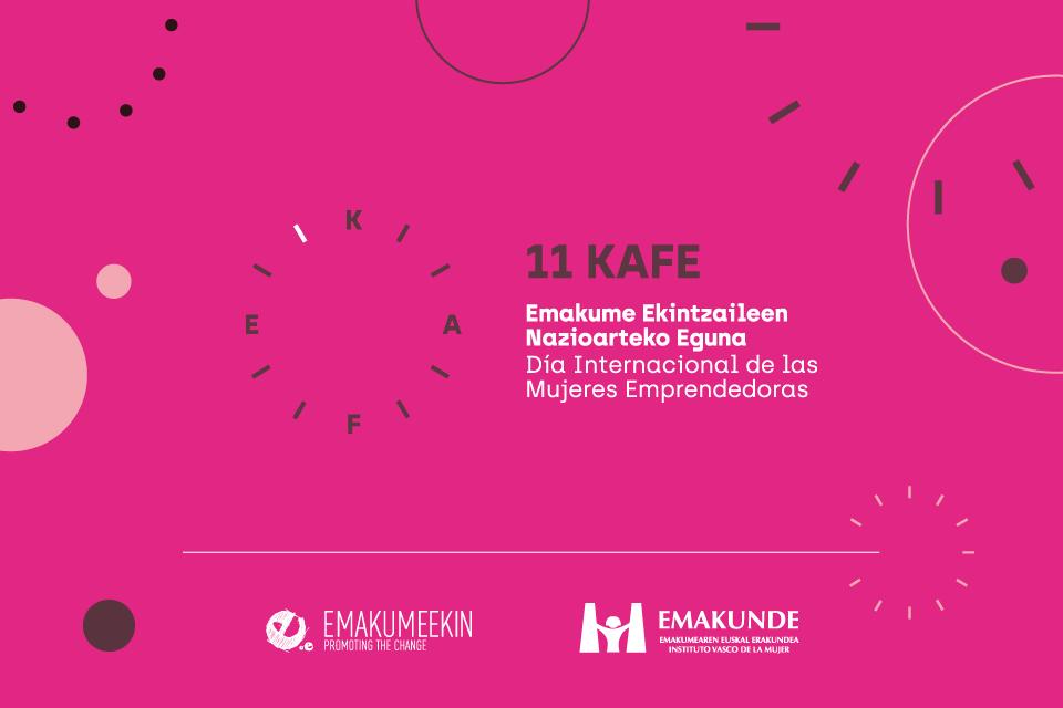 11KAFE : Así celebrará EmakumeEkin el día internacional de las mujeres emprendedoras